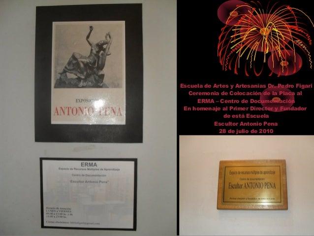 Escuela de Artes y Artesanías Dr. Pedro Figari Ceremonia de Colocación de la Placa al ERMA – Centro de Documentación En ho...