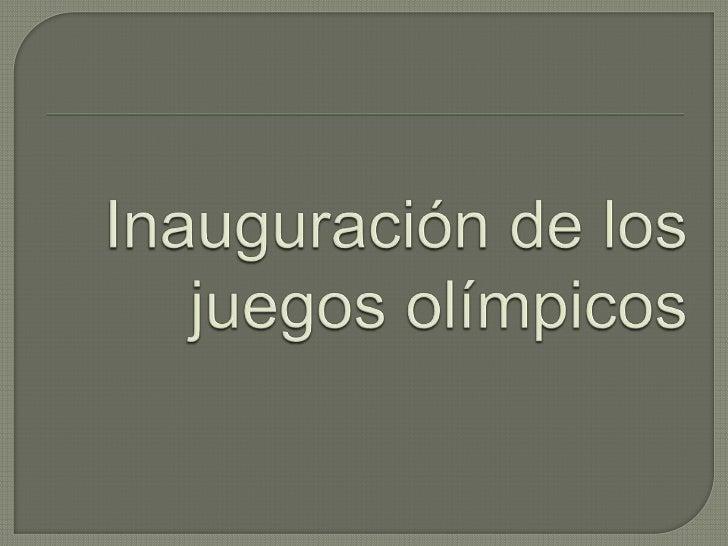 Inauguración de los juegos olímpicos<br />