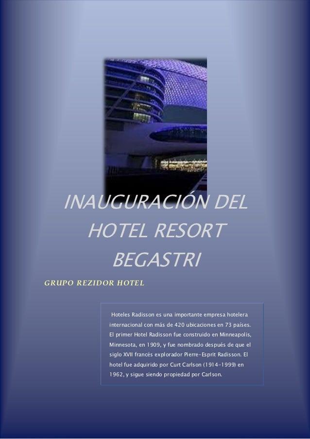 INAUGURACIÓN DEL     HOTEL RESORT       BEGASTRIGRUPO REZIDOR HOTEL            Hoteles Radisson es una importante empresa ...