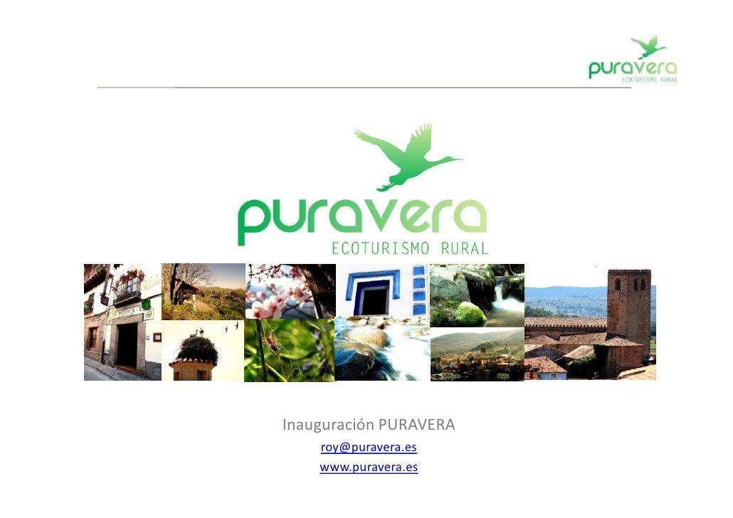 Inauguración PURAVERA     roy@puravera.es     www.puravera.es