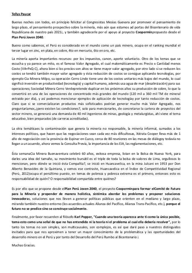 Tellys PaucarBuenas noches con todos, en principio felicitar al Congresistas Mesías Guevara por promover el pensamiento de...