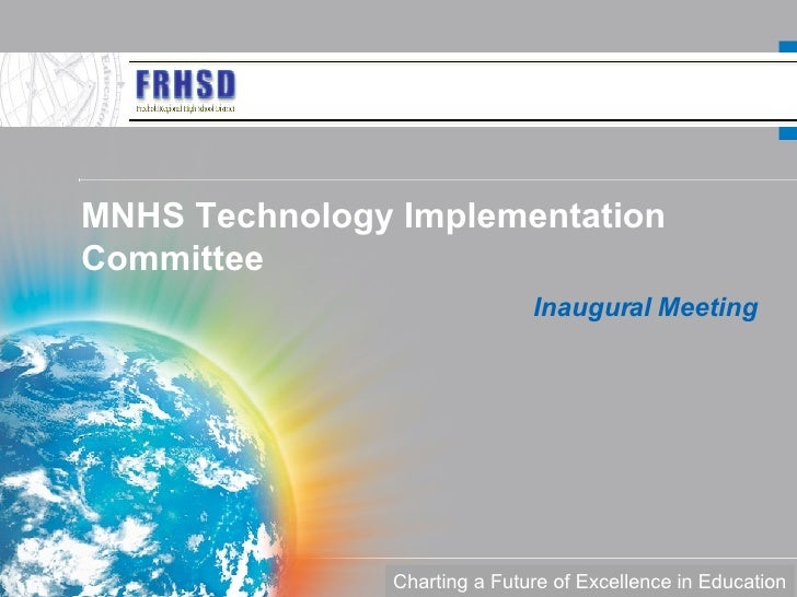 MNHS Technology Implementation Committee Inaugural Meeting Charting a Future of Excellence in Education