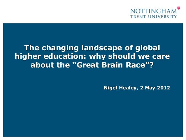 "The changing landscape of global higher education: why should we care about the ""Great Brain Race""?"