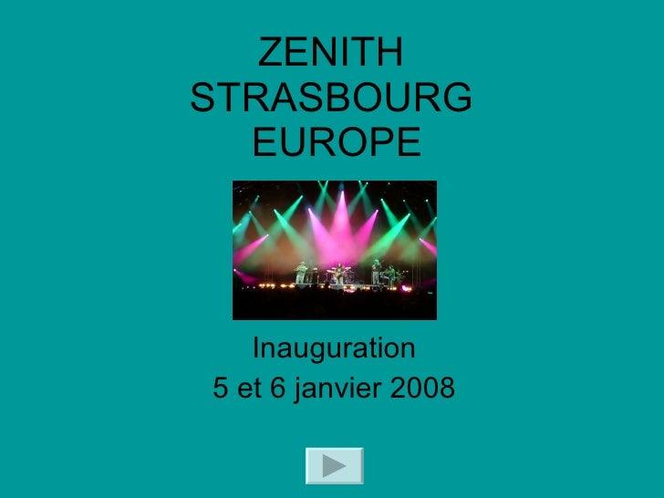 Inauguration du Zenith Strasbourg Europe