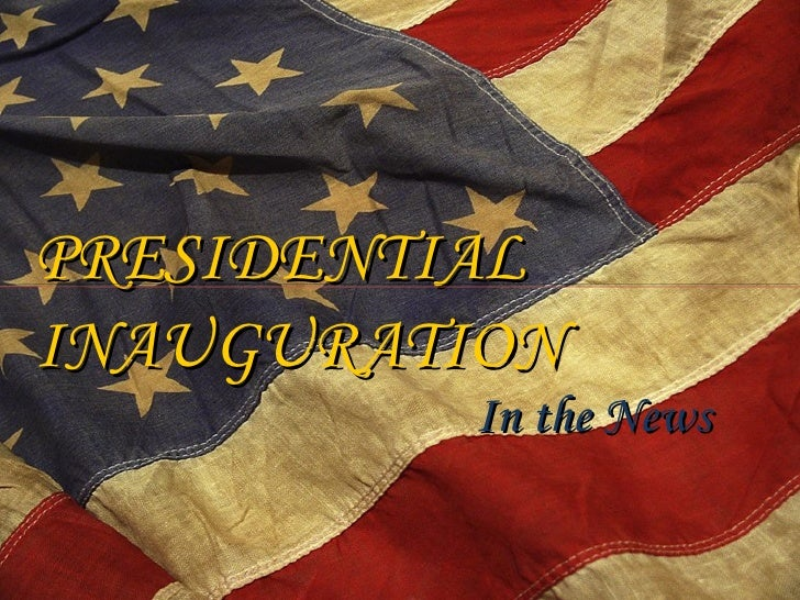 PRESIDENTIAL INAUGURATION In the News