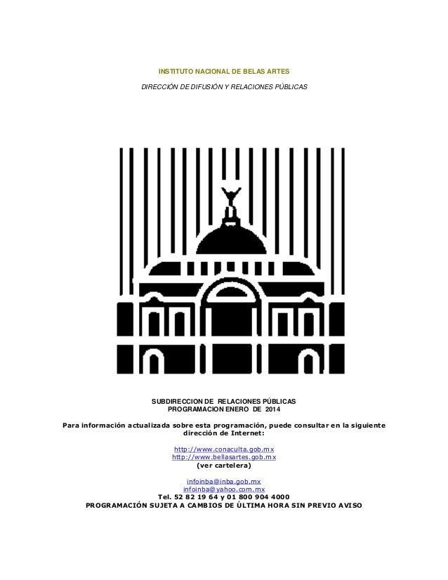 INSTITUTO NACIONAL DE BELAS ARTES DIRECCIÓN DE DIFUSIÓN Y RELACIONES PÚBLICAS  SUBDIRECCION DE RELACIONES PÚBLICAS PROGRAM...