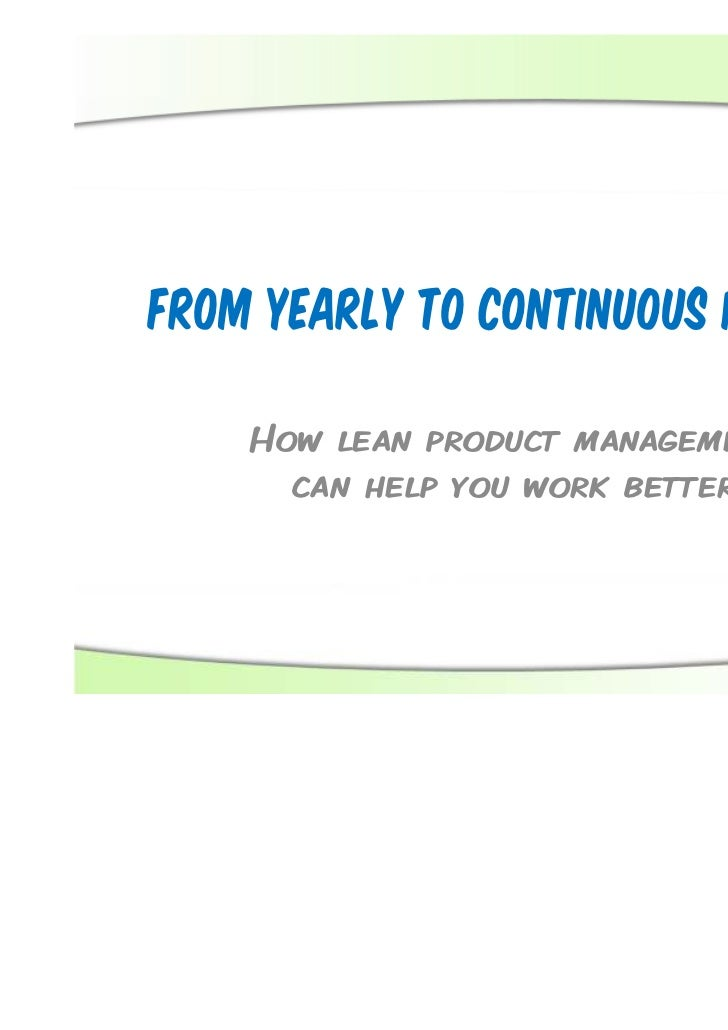 From yearly to continuous planning    How lean product management      can help you work better