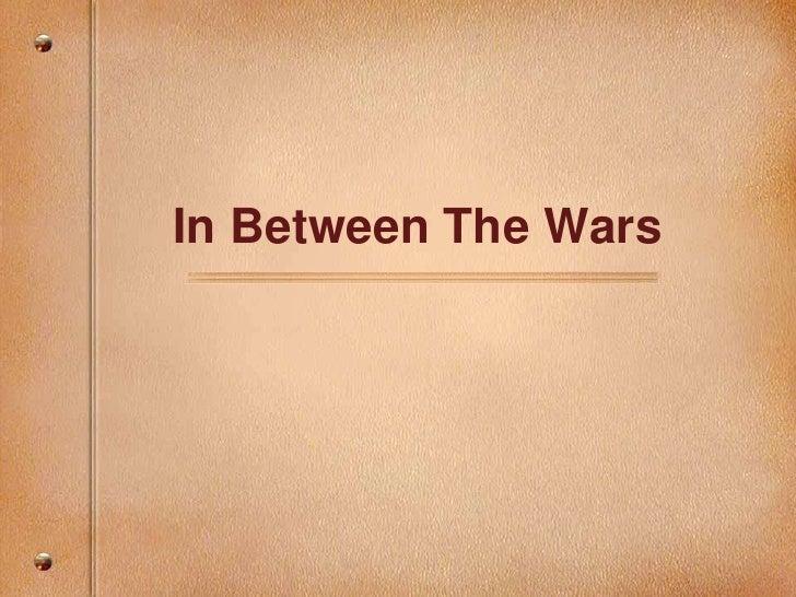 In Between The Wars<br />