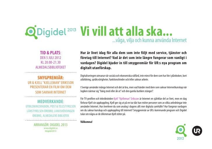 Vi vill att allakunna använda Internet                                                   ...våga, vilja och               ...