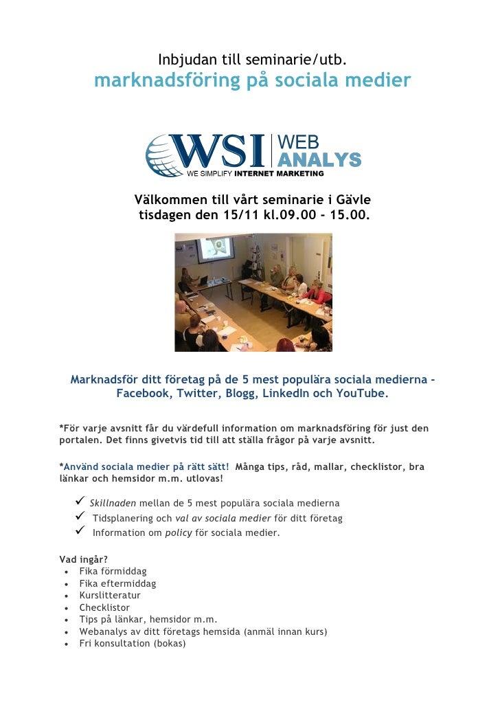 Inbjudan till seminarie/utb.       marknadsföring på sociala medier                Välkommen till vårt seminarie i Gävle  ...