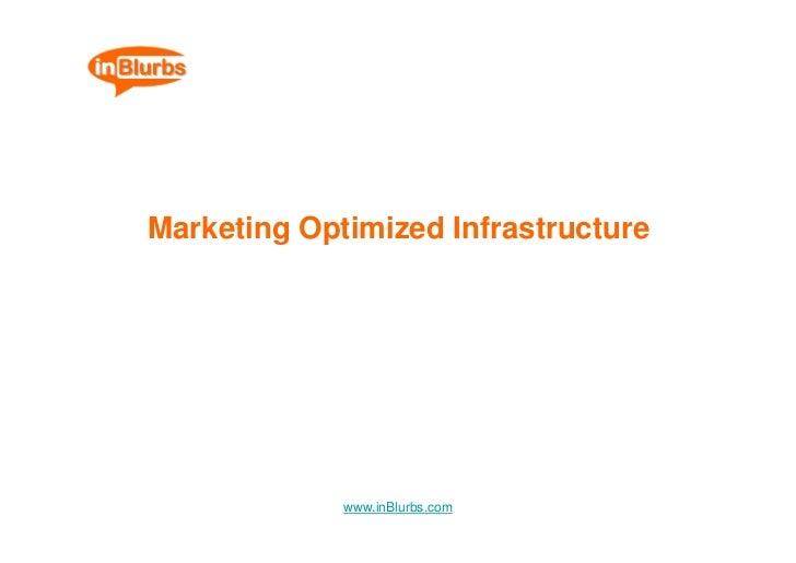 Marketing Optimized Infrastructure                  www.inBlurbs.com