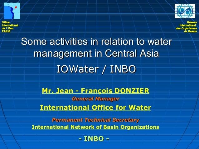 Office International de l'Eau PARIS  Réseau International des Organismes de Bassin  Some activities in relation to water ...