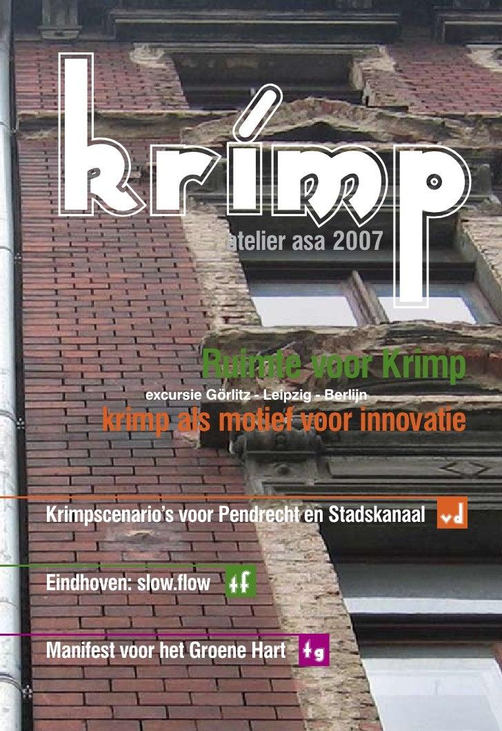 krimp                  atelier asa 2007                    Ruimte voor Krimp            excursie Görlitz - Leipzig - Berli...