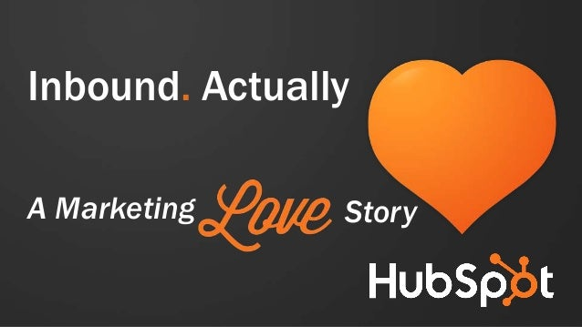 Inbound Actually: A Marketing Love Story with Lisa Toner Hubspot