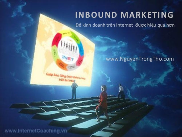 INBOUND MARKETING                                 Để kinh doanh trên Internet được hiệu quả hơn                           ...