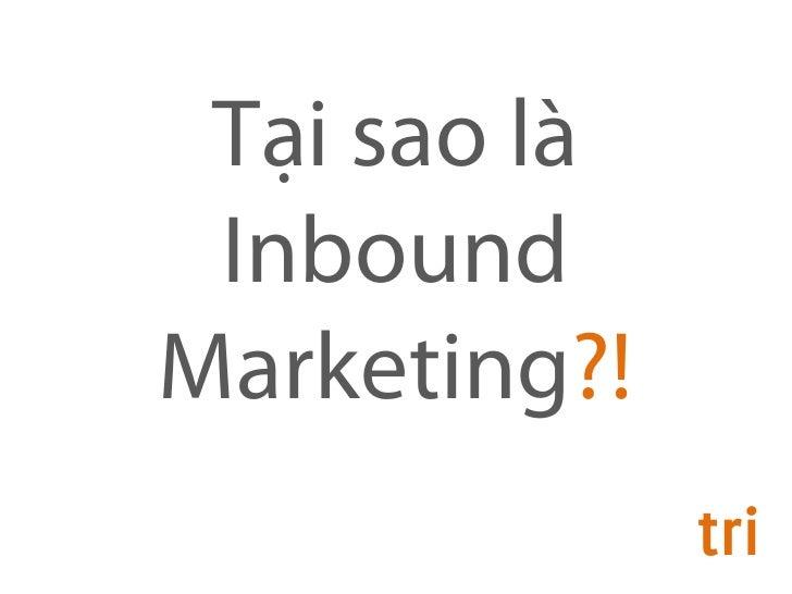 Tại sao là InboundMarketing?!              tri