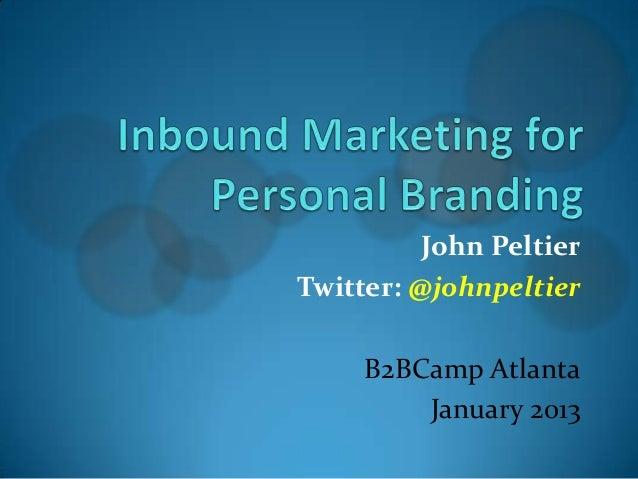 John PeltierTwitter: @johnpeltier     B2BCamp Atlanta         January 2013