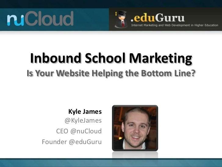 Inbound School Marketing: Is Your Website Helping The Bottom Line?