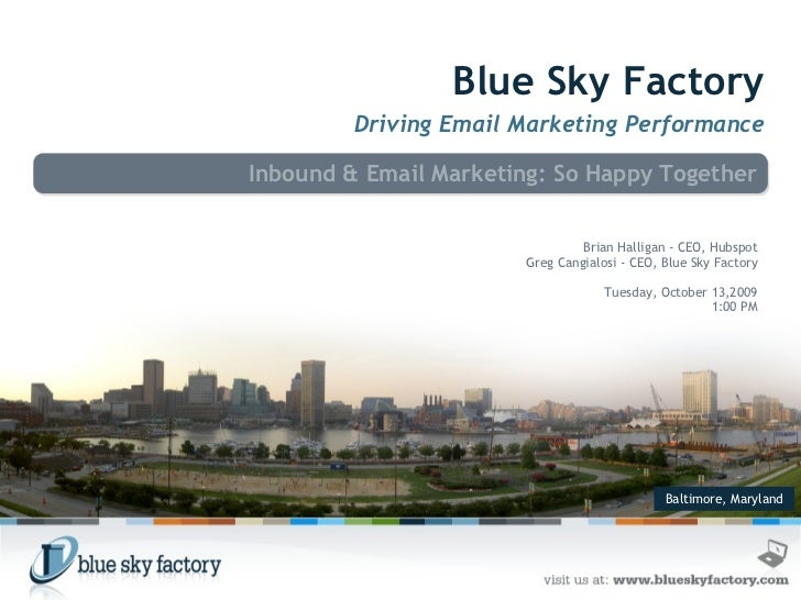 Baltimore, Maryland Blue Sky Factory Driving Email Marketing Performance Inbound & Email Marketing: So Happy Together  Bri...
