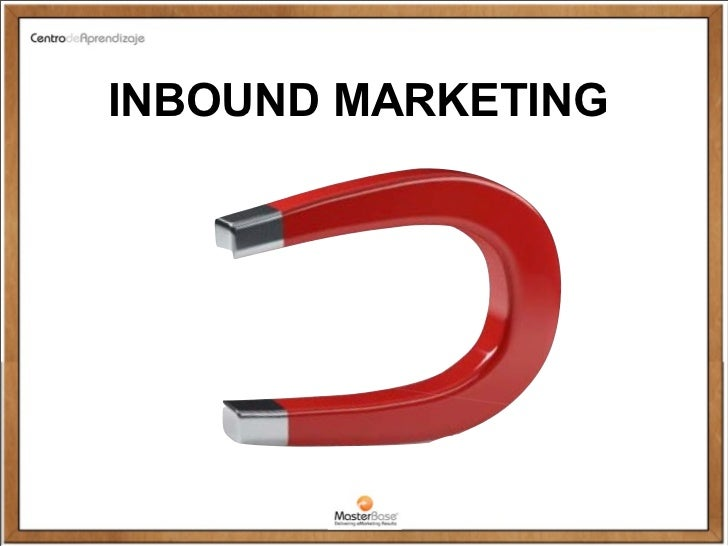 INBOUND MARKETING                            Copyright © 2010 MasterBase®. Todos los derechos reservados       www.masterb...