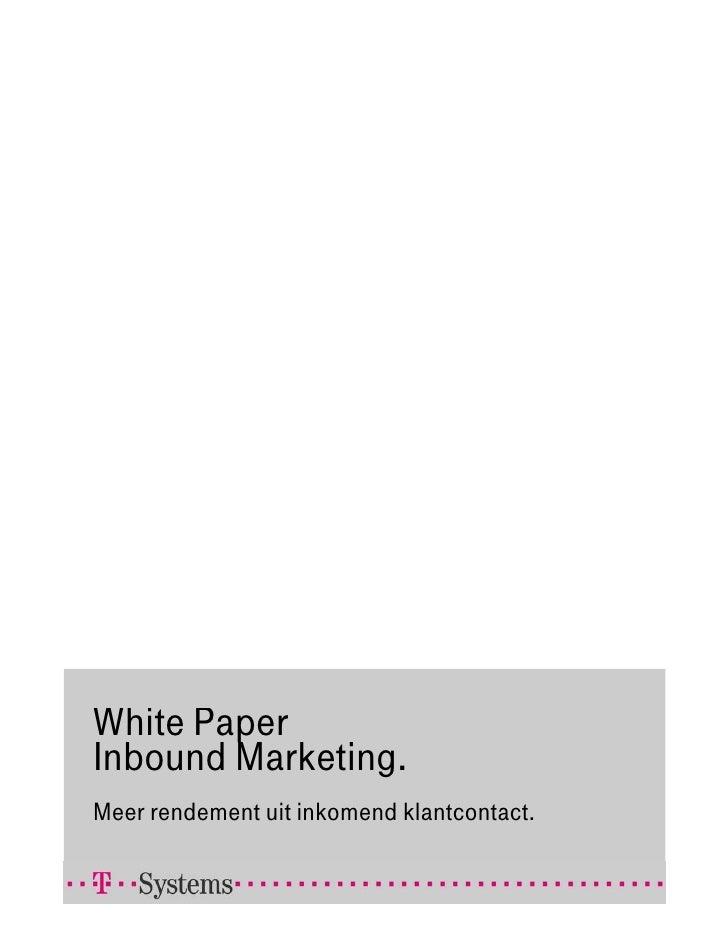 White PaperInbound Marketing.Meer rendement uit inkomend klantcontact.