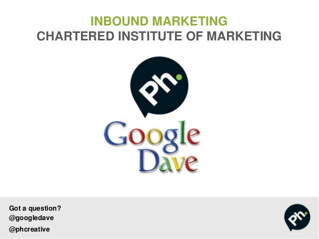 Inbound Marketing Workshop Chartered Institute of Marketing