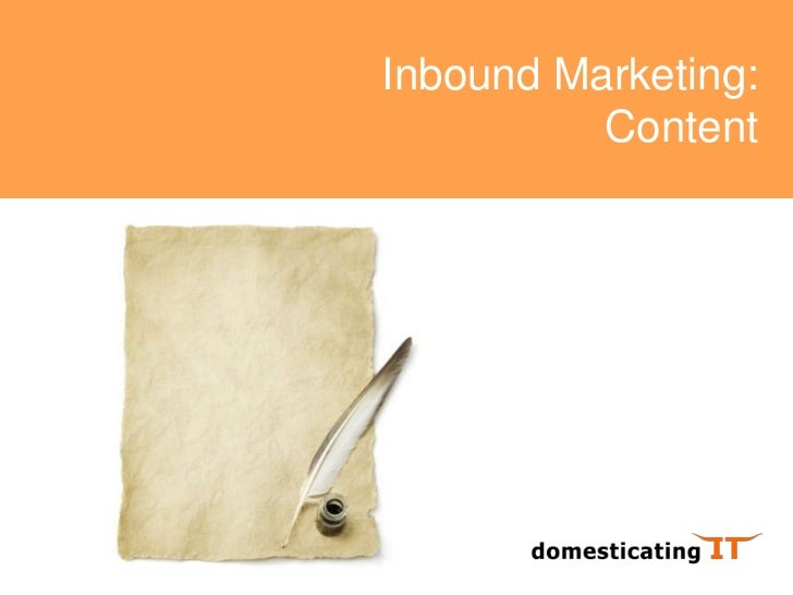 Inbound Marketing:Content<br />