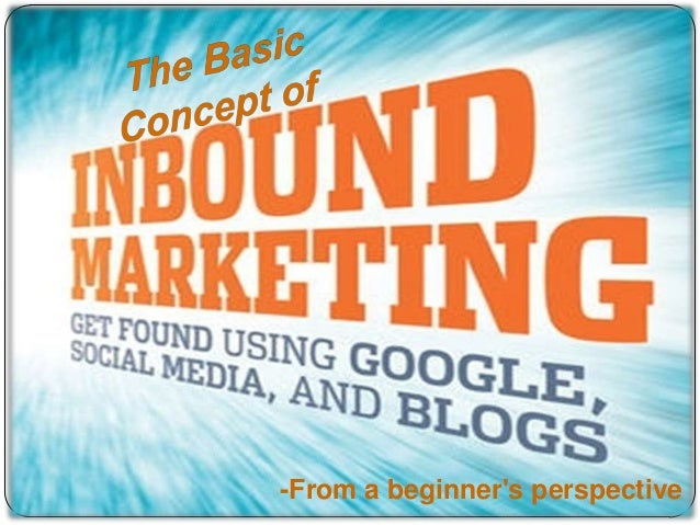 Inbound marketing  The basics from a beginner