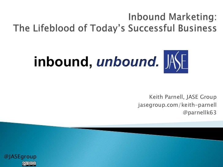 Inbound Marketing: The Lifeblood of Today's Successful Business