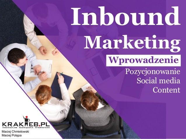 Inbound marketing - wprowadzenie: pozycjonowanie, social media, content