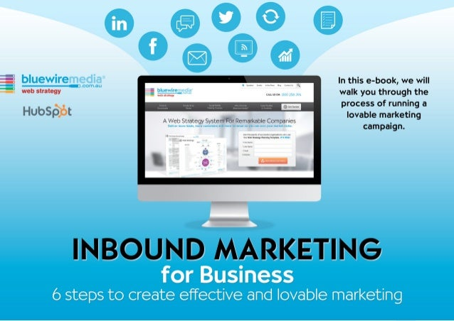 How to Create an Effective Inbound Marketing CampaignINBOUND MARKETING FOR BUSINESS:DOWNLOAD: www.bluewiremedia.com.au/how...