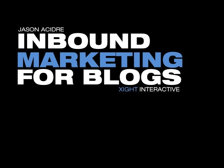 Introduction to Inbound Marketing for Blogs
