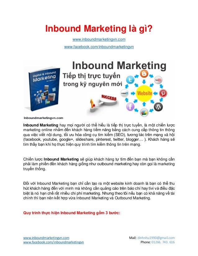 www.inboundmarketingvn.com Mail: dinhnhu1990@gmail.comwww.facebook.com/inboundmarketingvn Phone: 01266. 743. 616Inbound Ma...
