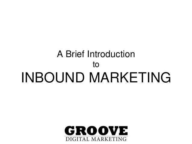 A Brief Introduction to INBOUND MARKETING