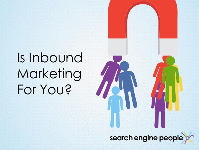 Is Inbound Marketing For You?
