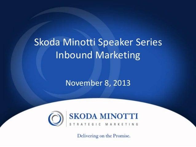 Skoda Minotti Speaker Series - Inbound Marketing