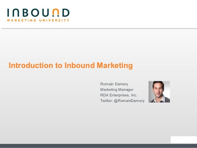 Introduction to Inbound Marketing                        Romain Damery                        Marketing Manager           ...