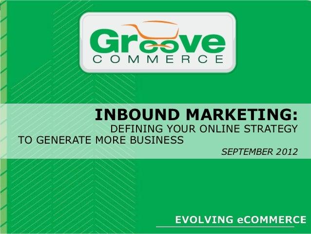 [Webinar September 2012] Inbound Marketing: Defining Your Online Strategy to Generate More Business
