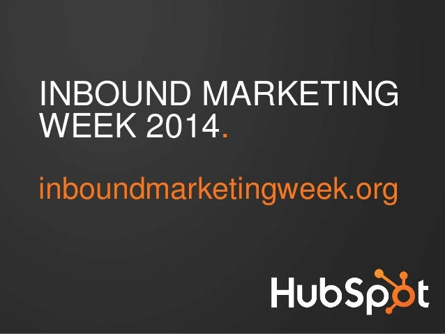 Inbound Marketing Week 2014: 2nd to 6th June