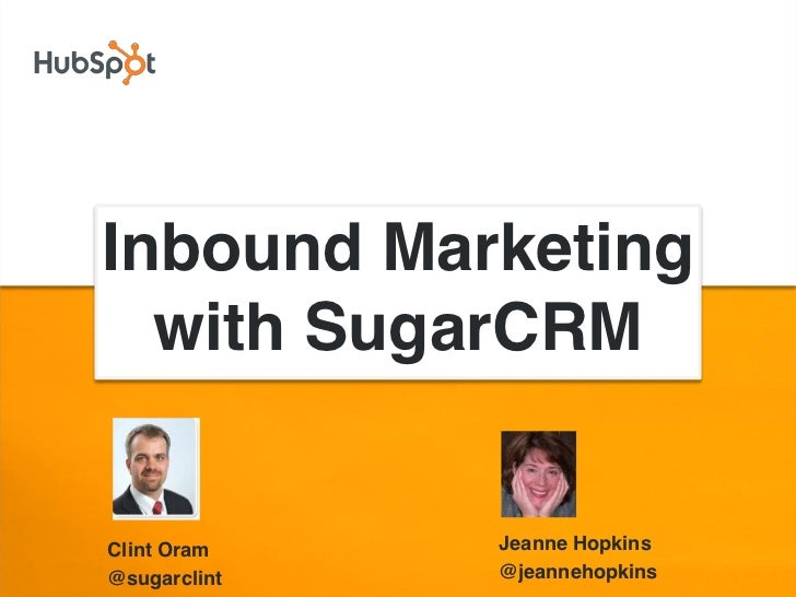 Inbound Marketing  with SugarCRMClint Oram    Jeanne Hopkins@sugarclint   @jeannehopkins