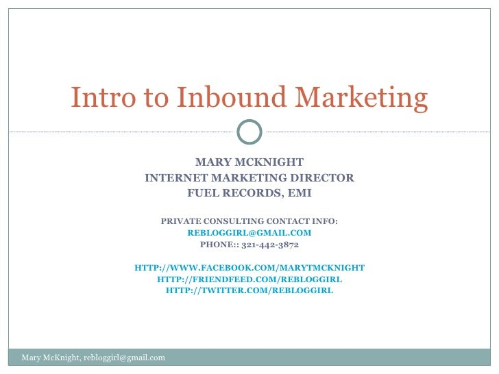 MARY MCKNIGHT INTERNET MARKETING DIRECTOR FUEL RECORDS, EMI PRIVATE CONSULTING CONTACT INFO: [email_address] PHONE:: 321-4...