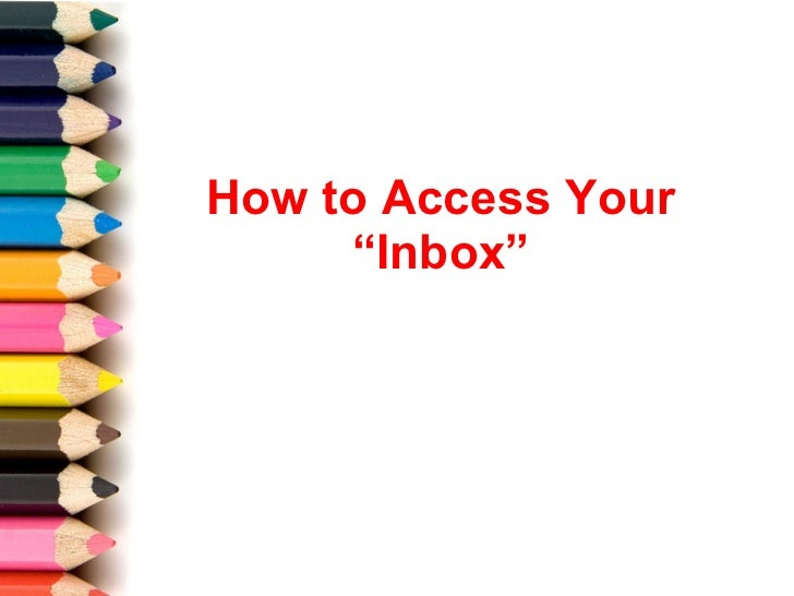 "How to Access Your ""Inbox"""
