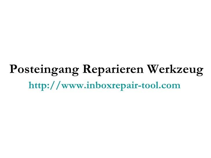 Posteingang Reparieren Werkzeug http://www.inboxrepair-tool.com