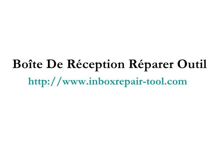 Boîte De Réception Réparer Outil http://www.inboxrepair-tool.com