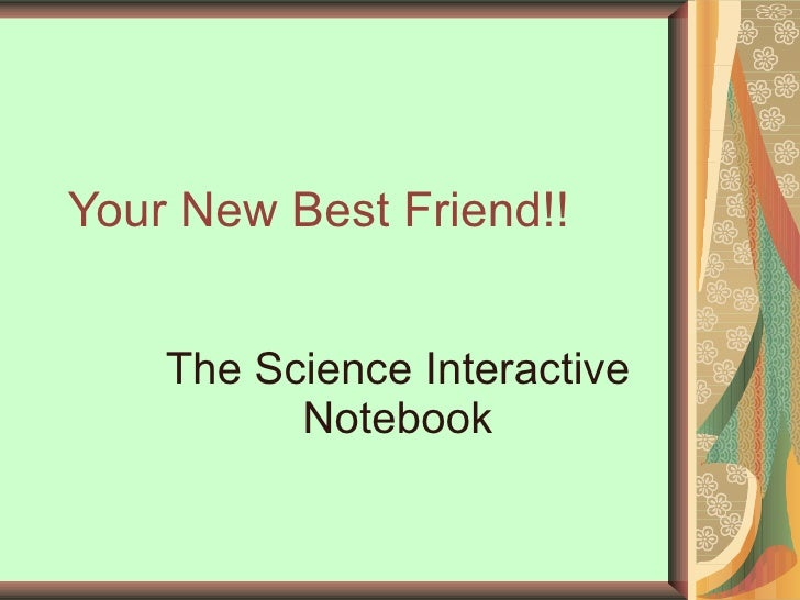 Your New Best Friend!! The Science Interactive Notebook