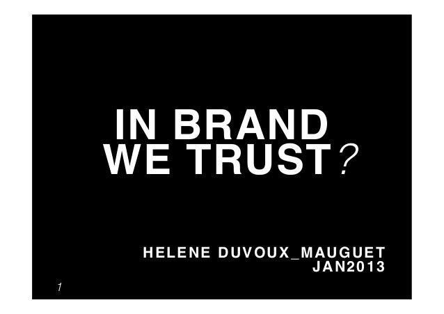 "IN BRAND    WE TRUST ?                          ""     HELENE DUVOUX_MAUGUET ""                    JAN2013""1"