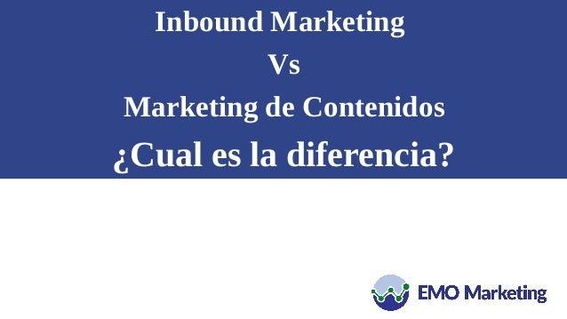 Inbound Marketing Vs Marketing de Contenidos ¿Cual es la diferencia?