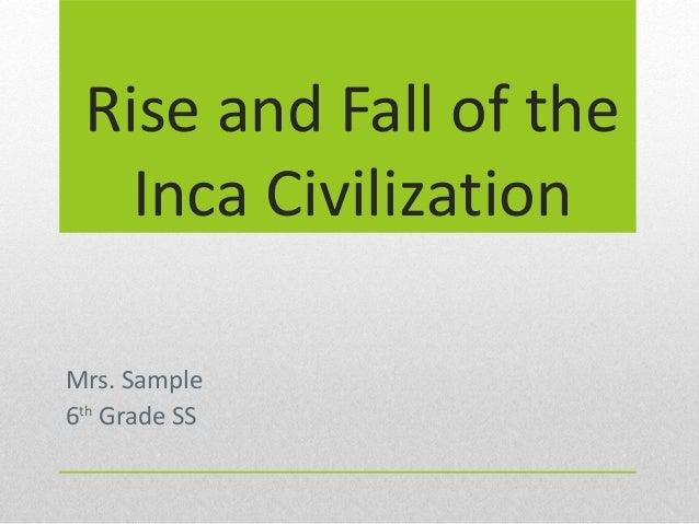 Inca Civilization- Rise and Fall