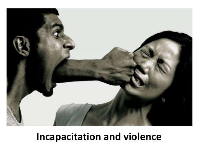 Incapacitation and violence