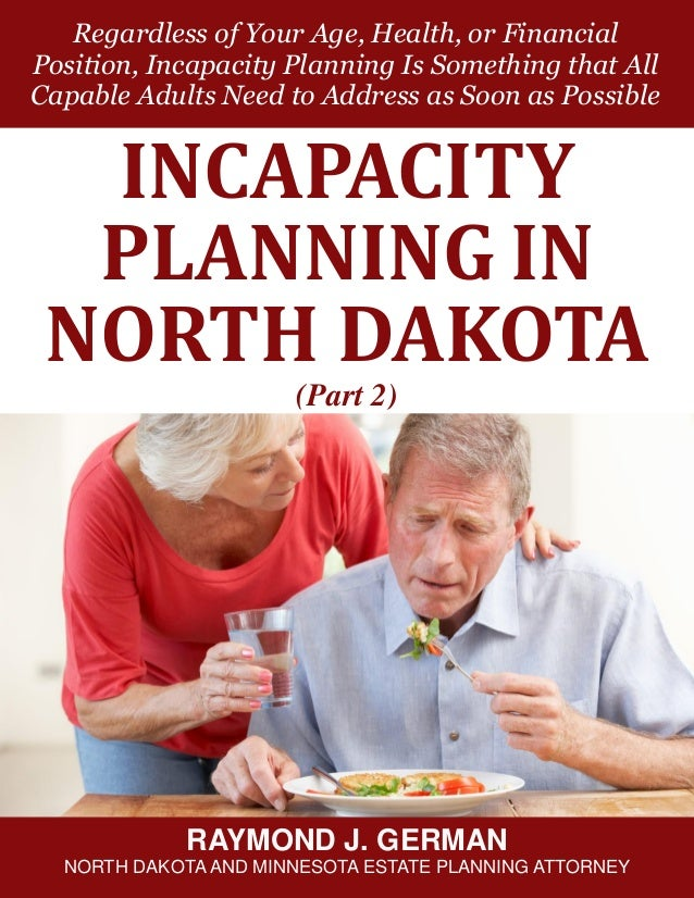Incapacity Planning in North Dakota Part 2